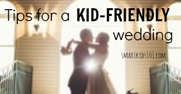 Tips for a Kid-friendly Wedding from http://smartkids101.com
