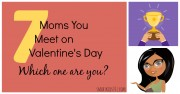 Which Mom are You? The 7 Moms of Valentine's Day ROCK. Click through to get 7 hilariously funny and true descriptions of 7 totally different types of Moms from http://smartkids101.com