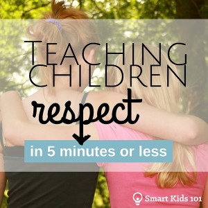 Teaching children respect in 5 minutes or less!