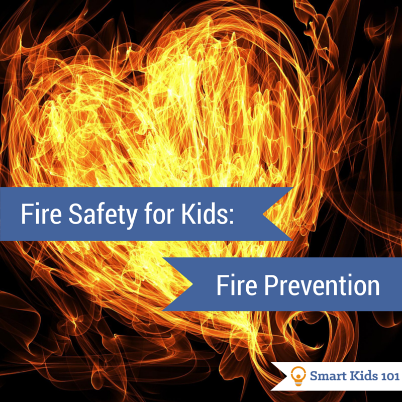 Fire Safety For Kids Fire Prevention Smart Kids 101