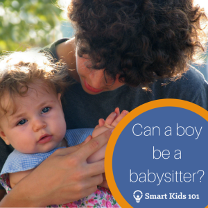 Can a boy be a babysitter? The answer to one of our top questions revealed!