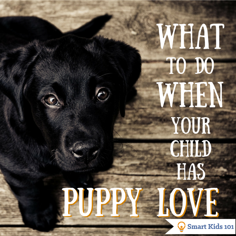 Puppy Love What To Do When Your Child Has A Crush Smart Kids 101