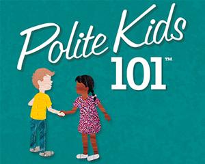 Polite Kids 101