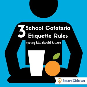 3 School Cafeteria Etiquette Rules that Every Kid Should Know
