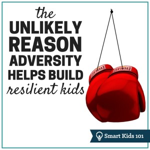 The Unlikely Reason Adversity Helps Build Resilient Kids
