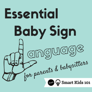 Essential Baby Sign Language guide. Where do you start? What do you emphasize? Find out now!