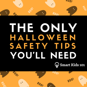 The only Halloween Safety Tips You'll Need from Smart Kids 101