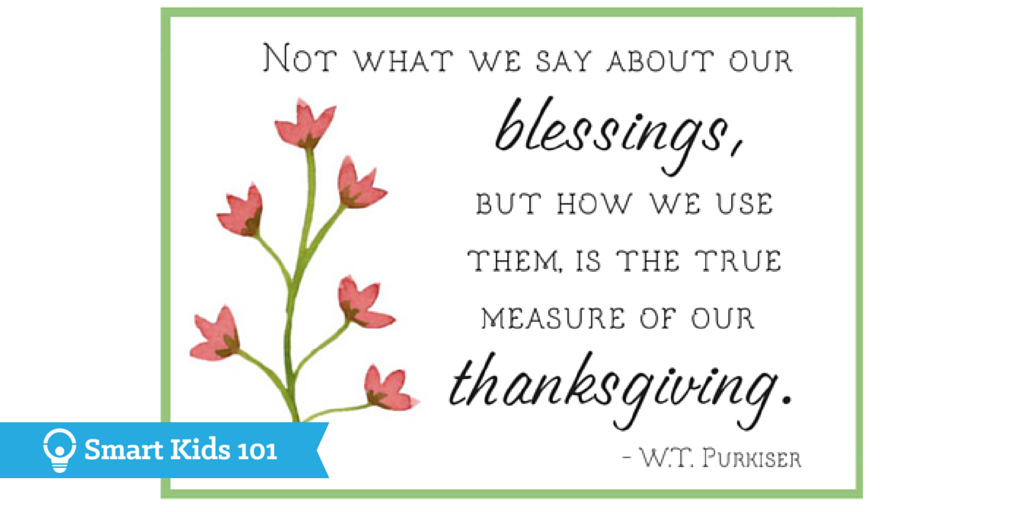 Not what we say about our blessings, but how we use them is the true measure of our thanksgiving. - W. T. Purkiser