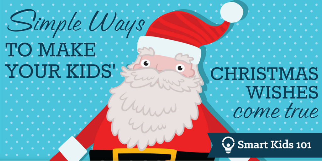 simple ways to make your kids christmas wishes reality smart kids 101 your kids christmas wishes reality