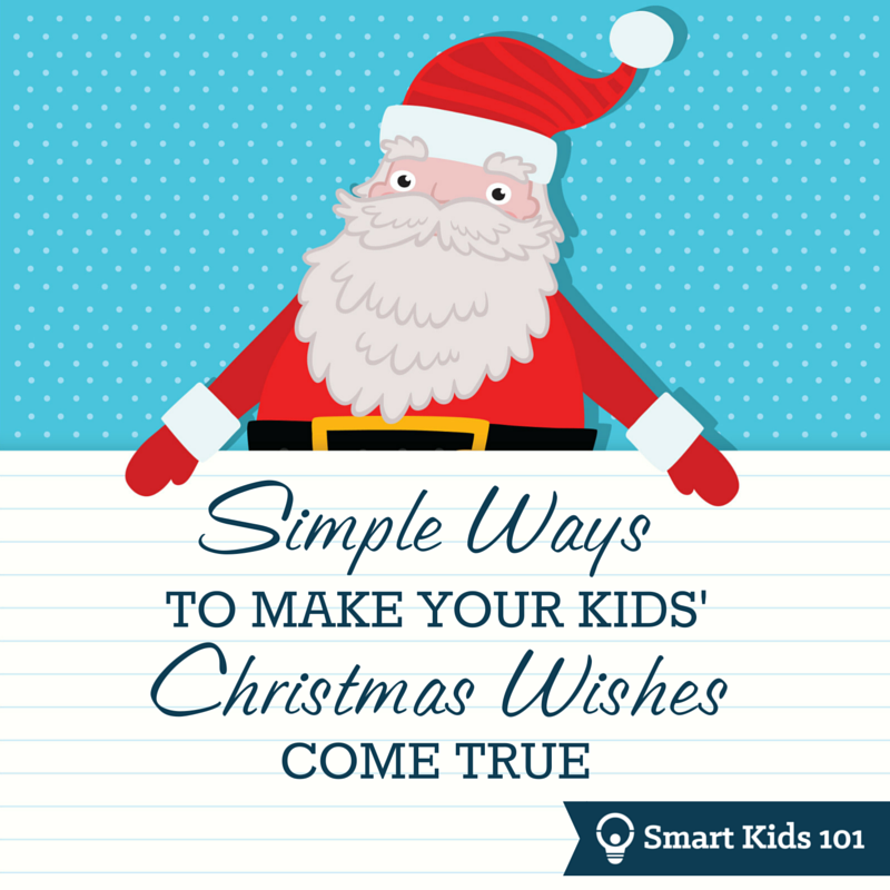 Simple ways to make your kids christmas wishes reality smart kids 101 m4hsunfo